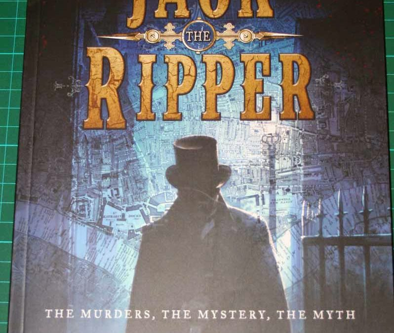 Jack the Ripper: the Murders, the Mystery, the Myth